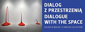 Dialogue with the Space (MOCAK Collection)