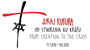 JURAJ KUKURA: FROM CREATION TO THE CROSS