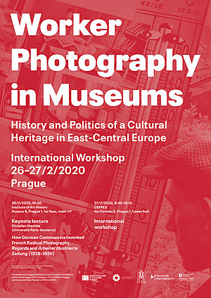 Worker Photography in Museums. History and Politics of a Cultural Heritage in East-Central Europe