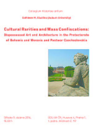 Lecture by  Cathleen M. Giustino (Auburn University):  Cultural Rarities and Mass Confiscations:  Dispossessed Art and Architecture in the Protectorate  of Bohemia and Moravia and Postwar Czechoslovakia