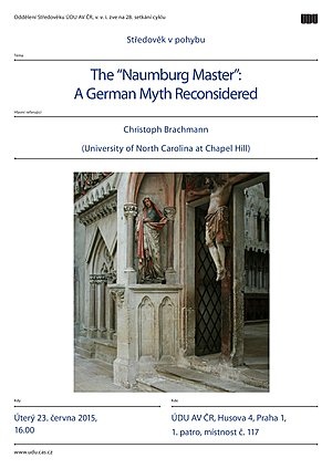 "Lecture by Christoph Brachmann: The ""Naumburg Master"". A German Myth Reconsidered"