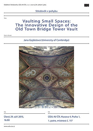 Lecture by Jana Gajdošová (University of Cambridge): Vaulting Small Spaces: The Innovative Design of the Old Town Bridge Tower Vault