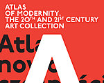 ATLAS OF MODERNITY. THE 20TH AND 21ST CENTURY ART COLLECTION