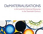 DeMATERIALISATIONS in Art and Art-Historical Discourse in the Twentieth Century (Proceedings of a conference held in Tomaszowice on 14–16 May 2017) Edited by Wojciech Bałus and Magdalena Kunińska