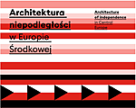 Architecture of Indepenence in Central Europe