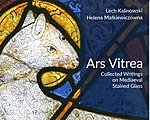 Lech Kalinowski, Helena Małkiewiczówna: Ars Vitrea. Collected writings on mediaeval Stained Glass