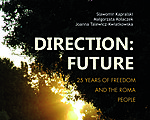 Direction - Future . 25 years of freedom and the Roma People