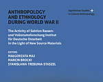 Anthropology and Ethnology During World War II. The Activity of Sektion Rassen- und Volkstumsforschung Institut fur Deutsche Ostarbeit in the Light of New Source Materials